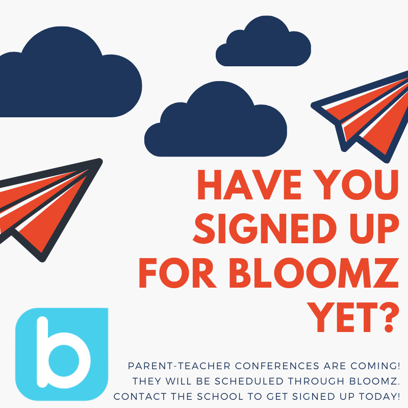 Parent-Teacher conferences are coming! They will be scheduled through bloomz. Contact the school to get signed up today!