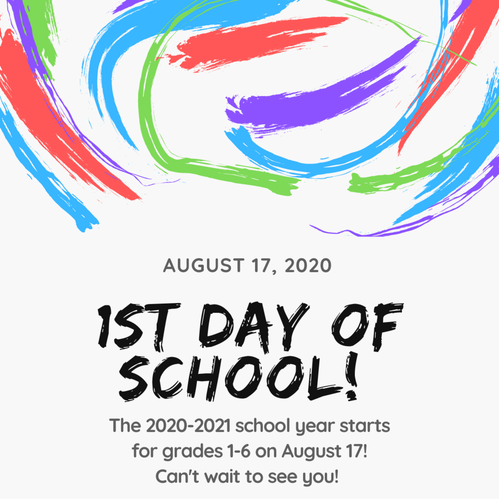The first day of school for grades 1-6 is Monday, August 17!