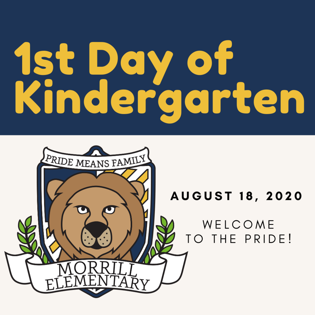 First day of kindergarten is August 18, 2020.