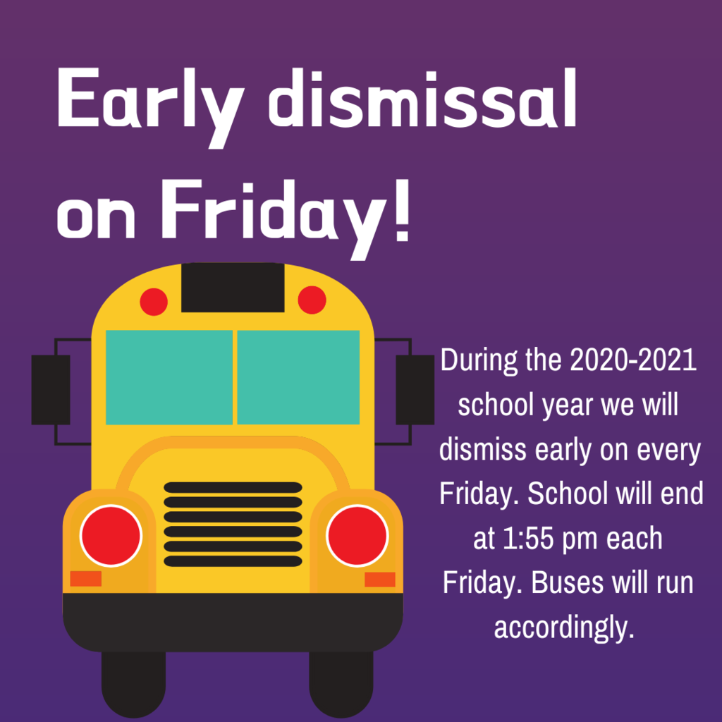 Tomorrow, September 4, is an early dismissal at 1:55. Buses will run accordingly.