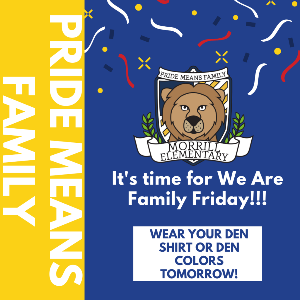 Tomorrow is We Are Family Friday wear your Den colors to show your PRIDE!